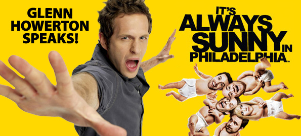 "Glenn Howerton Talks ""It's Always Sunny In Philadelphia"" And More!"