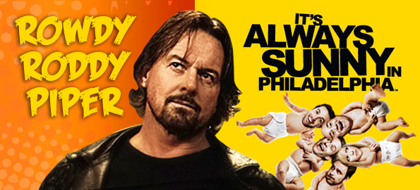 "Rowdy Roddy Piper Talks ""It's Always Sunny,"" MMA, WWE And Much More!"