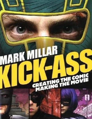 Review: 'Kick-Ass: Creating the Comic, Making the Movie'