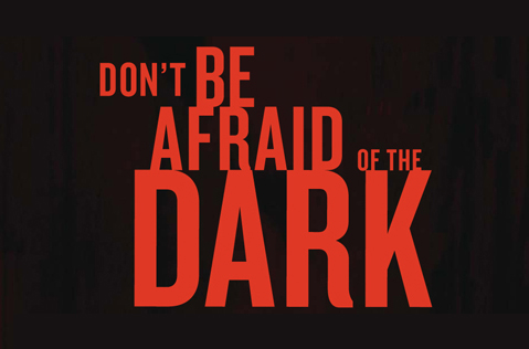 New Theatrical Poster For 'Don't Be Afraid Of The Dark'