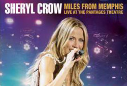Sheryl Crow's 'Miles From Memphis' DVD Hits Stores June 7th!