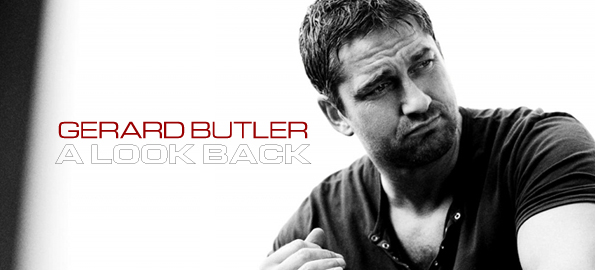 Gerard Butler: A Quick Look Back At His Diverse Career In Film!