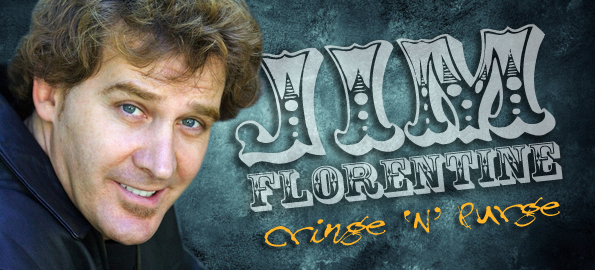 Jim Florentine: Cringe 'n' Purge With One of Comedy's Brightest Stars!