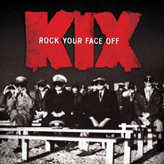 KIX - 'Rock Your Face Off'