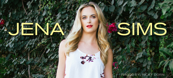 ON THE RISE: Jena Sims Discusses Her Blossoming Career and New Projects!