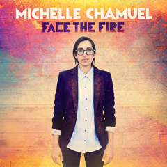 Michelle Chamuel - 'Face The Fire'