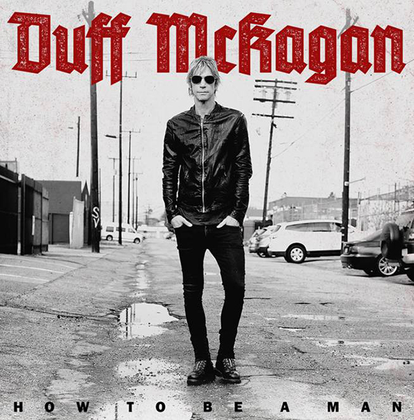"""Duff McKagan - """"How To Be A Man"""""""