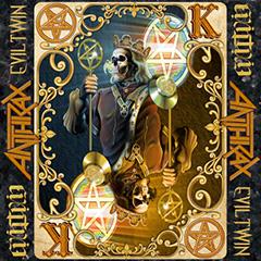 Anthrax - 'Evil Twin'