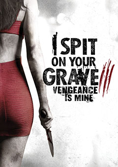 'I Spit On Your Grave 3'