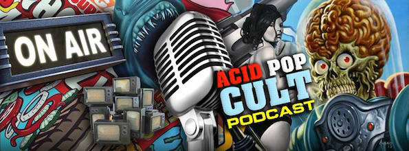 ICON VS. ICON PRESENTS: Acid Pop Cult Podcast – Episode 217: Bryce Bryce Baby
