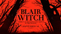 BLAIR WITCH: Lionsgate Unleashes Trailer For Surprise Sequel To A Horror Classic!