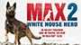 Celebrate The Release of 'MAX 2: White House Hero' — Enter To Win It On Blu-ray!