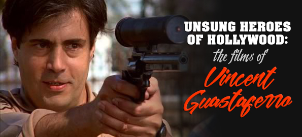 Unsung Heroes of Hollywood: The Films of Vincent Guastaferro