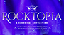 ROCKTOPIA: International Music Sensation To Rock Broadway For 6 Weeks In 2018!