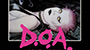 Classic Punk Rockumentary 'D.O.A.: A Right Of Passage' To Hit Theaters and Blu-ray
