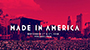 2018 'MADE IN AMERICA' Festival Expands Artist Lineup