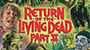 Scream Factory To Unleash 'Return of the Living Dead Part II' Collector's Edition Blu-ray In August!
